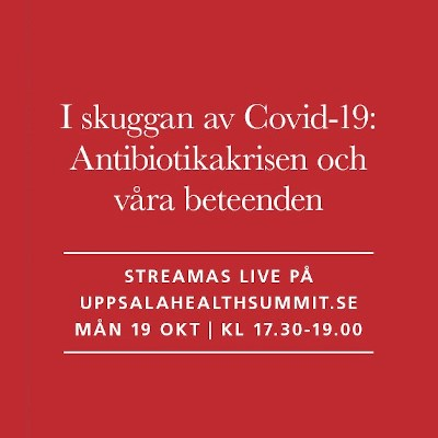 White text on a red background: In the shadow of Covid-19: The antibiotic crisis and our behavior. Live stream at uppsalahealthsummit.se